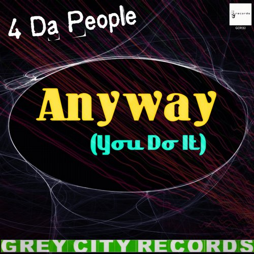 4 Da People - Anyway (You Do It) [GCR132]